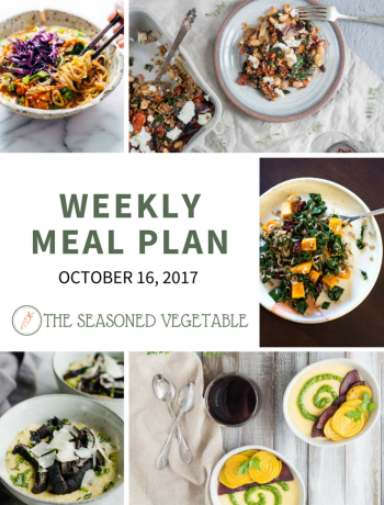 Weekly Meal Plans from The Seasoned Vegetable - October 16, 2017 #mealplan #vegetarianrecipes