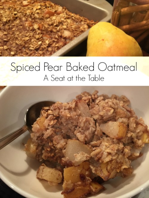 Spiced Pear Baked Oatmeal (A Seat at the Table)