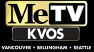 KVOS-TV, a Me TV affiliate