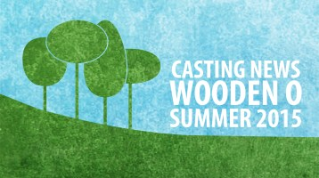 Casting News: Wooden O 2015