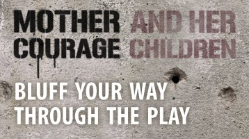 Bluff Your Way Through the Play: Mother Courage and Her Children