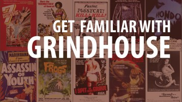 Get Familiar with Grindhouse