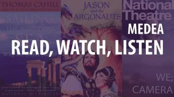 Read, Watch, Listen: Medea