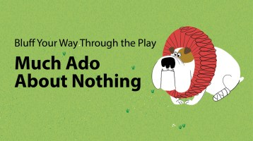Bluff Your Way Through The Play: Much Ado About Nothing