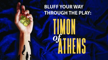 Bluff Your Way Through the Play: Timon of Athens