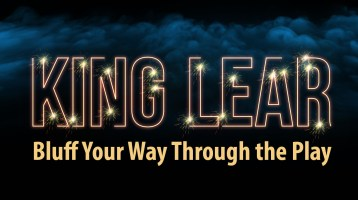 Bluff Your Way Through the Play: King Lear