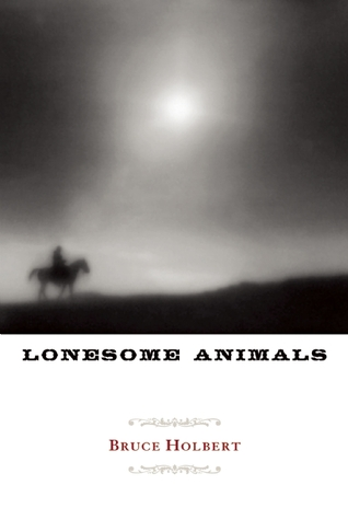 Tonight at Elliott Bay Books: Bruce Holbert Reads From His Lonesome Animals