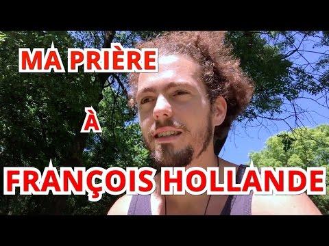 MA PRIÈRE À FRANÇOIS HOLLANDE ET MANUEL VALLS