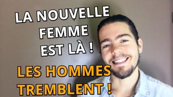 La NOUVELLE FEMME est là ! Les hommes TREMBLENT !