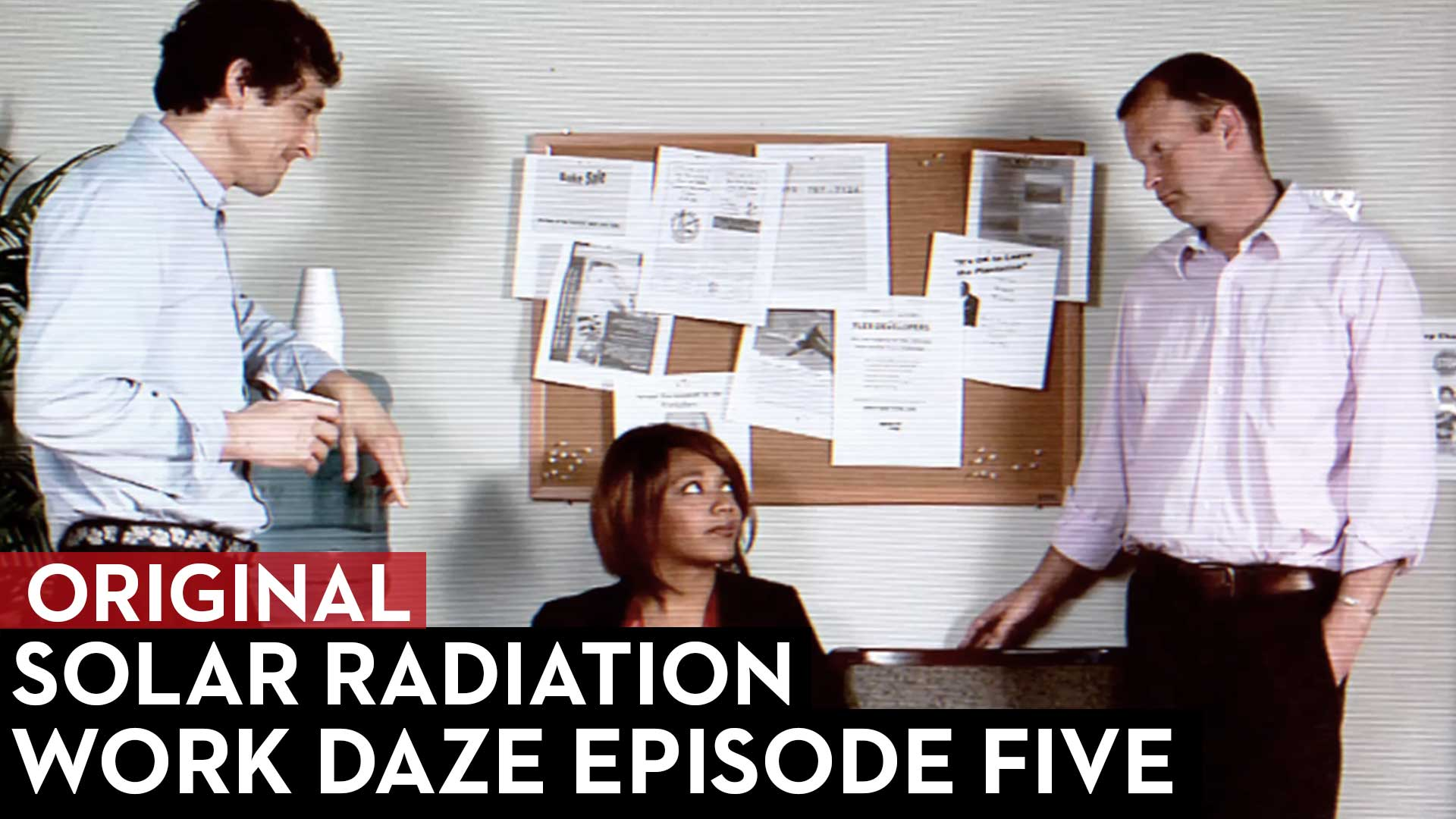 Work Daze Episode Five: Solar Radiation