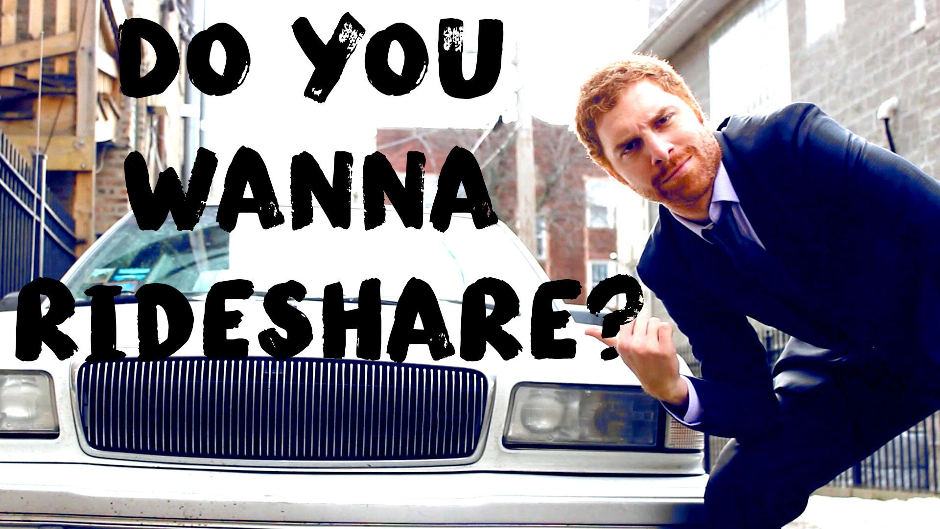 Do You Wanna Rideshare?