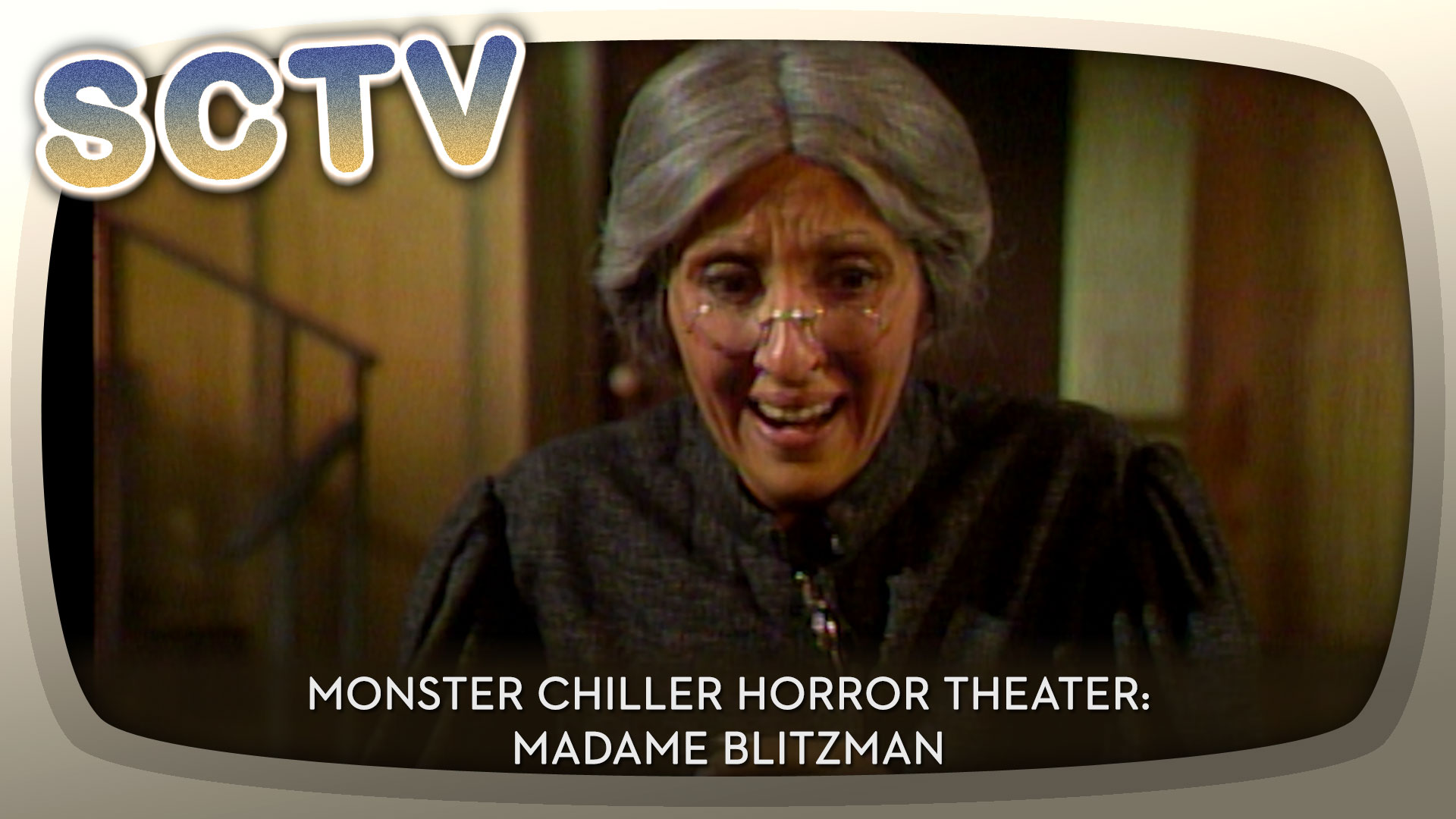 SCTV – Monster Chiller Horror Theater: Madame Blitzman