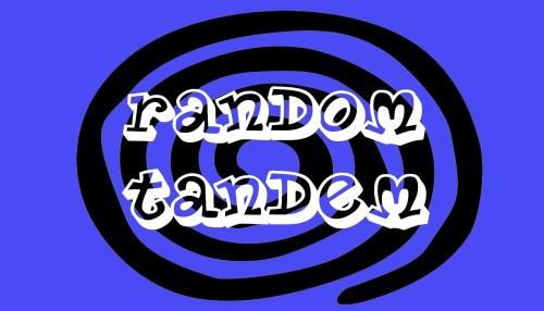 Random Tandem
