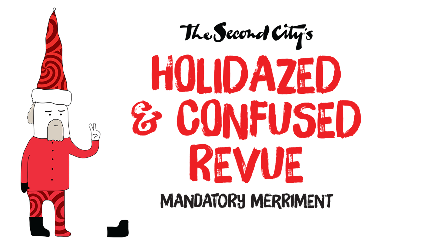 The Second City's Holidazed & Confused: Mandatory Merriment