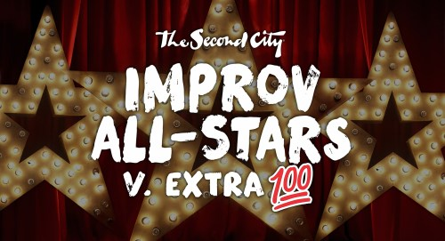 The Second City's Improv All-Stars V. Extra 100