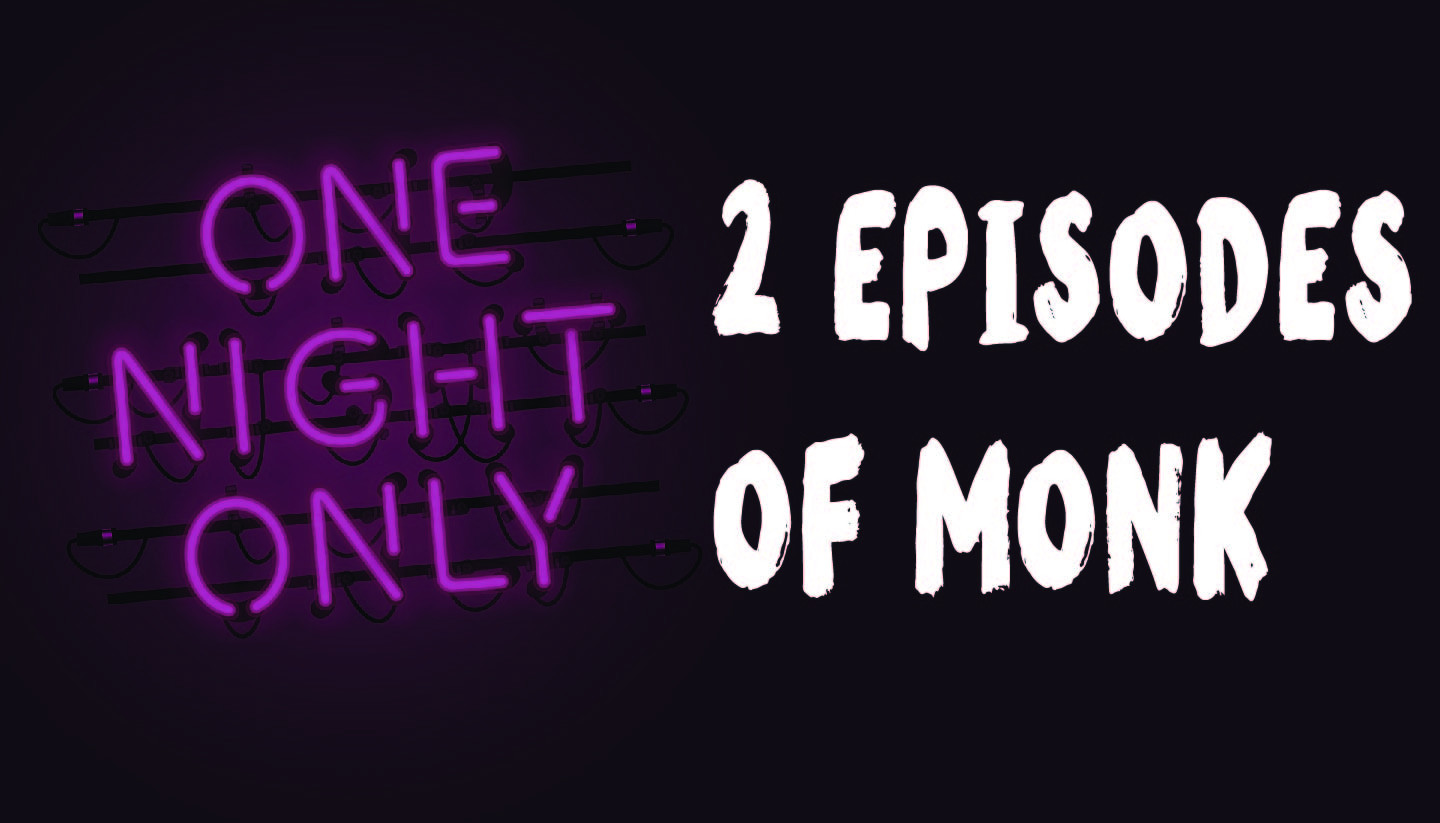2 Episodes of Monk Present a Night of Improv Variety