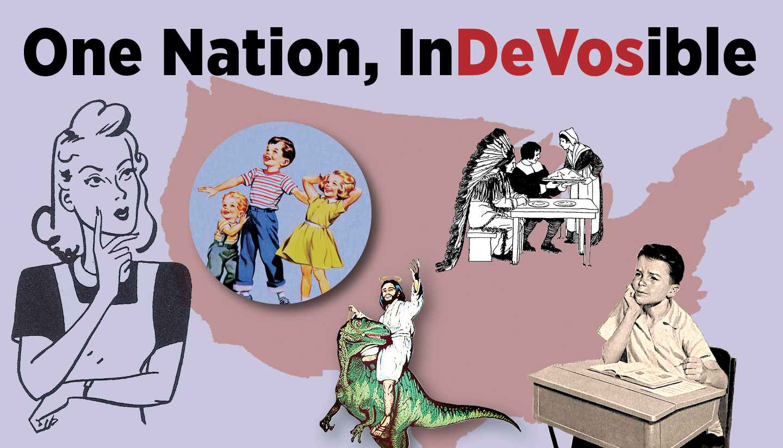 One Nation, InDeVosible