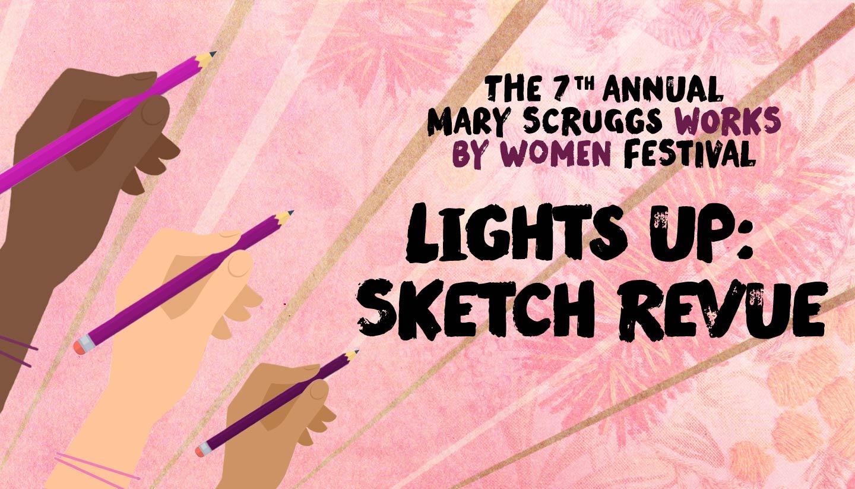Scruggs Festival 2018: Lights Up: Sketch Revue
