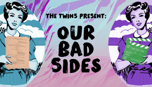 Our Bad Sides: An Audition Show