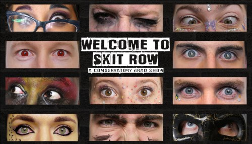Welcome to Skit Row (A Conservatory Grad Show)