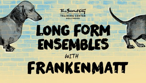 The Second City Long-Form Ensemble & FrankenMatt