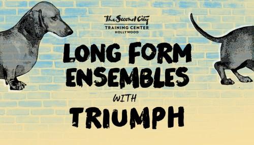 The Second City Long Form Ensembles and Triumph!
