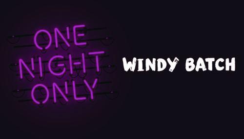 Windy Batch
