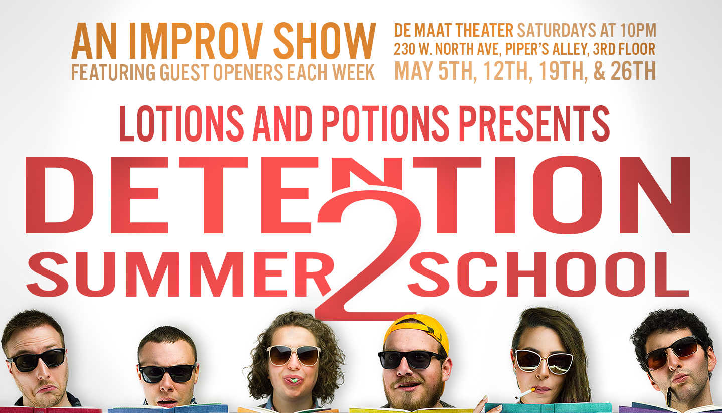 Lotions and Potions Presents – Detention 2: Summer School