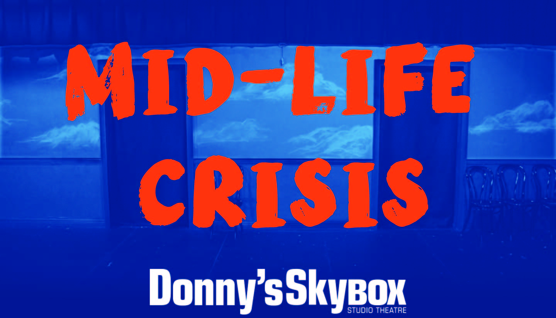 Mid-Life Crisis Level E Show