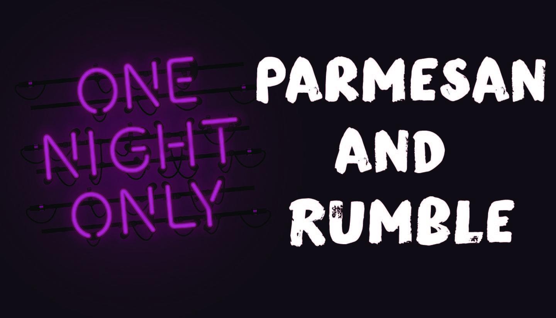 Parmesan and Rumble