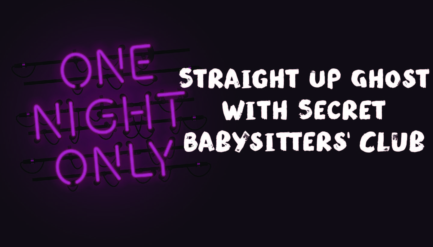 Straight Up Ghost with Secret Babysitters' Club