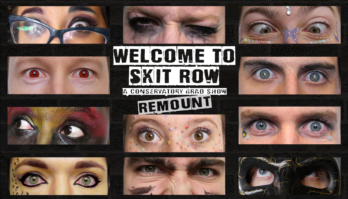 Welcome to Skit Row (Conservatory Remount)