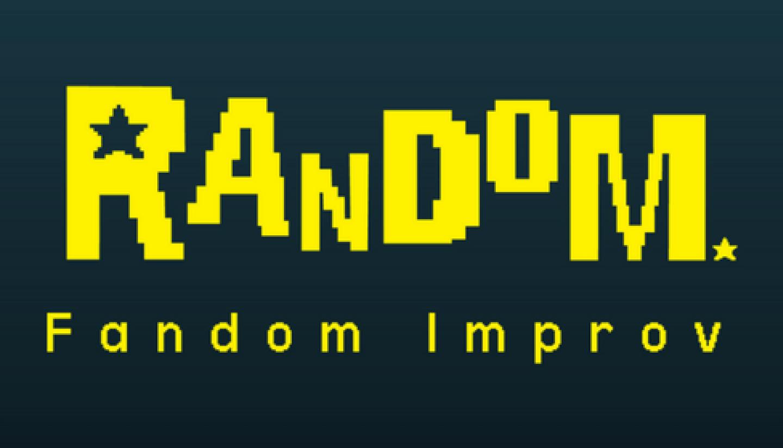 Random Fandom featuring Las Tinas Improv!