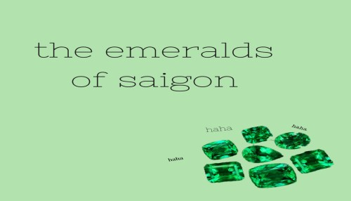 The Emeralds of Saigon