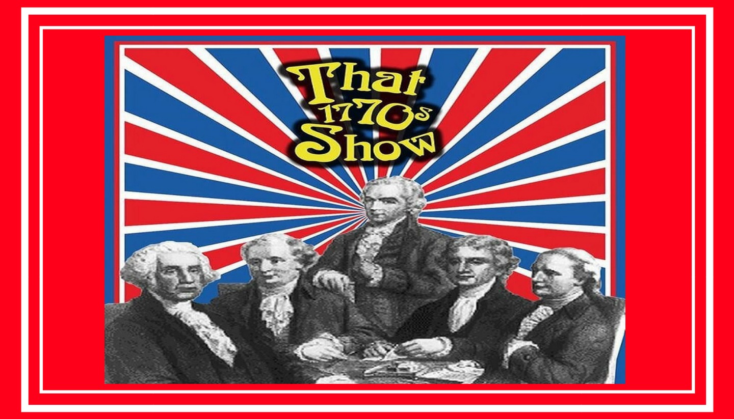 That 1770's Show