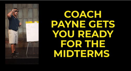 Coach Payne Gets You Ready for the Midterms