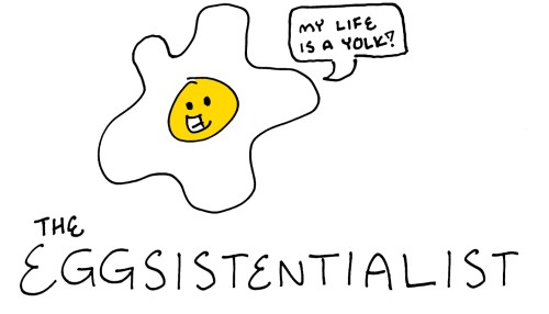 The Eggsistentialist: A Sketch Revue