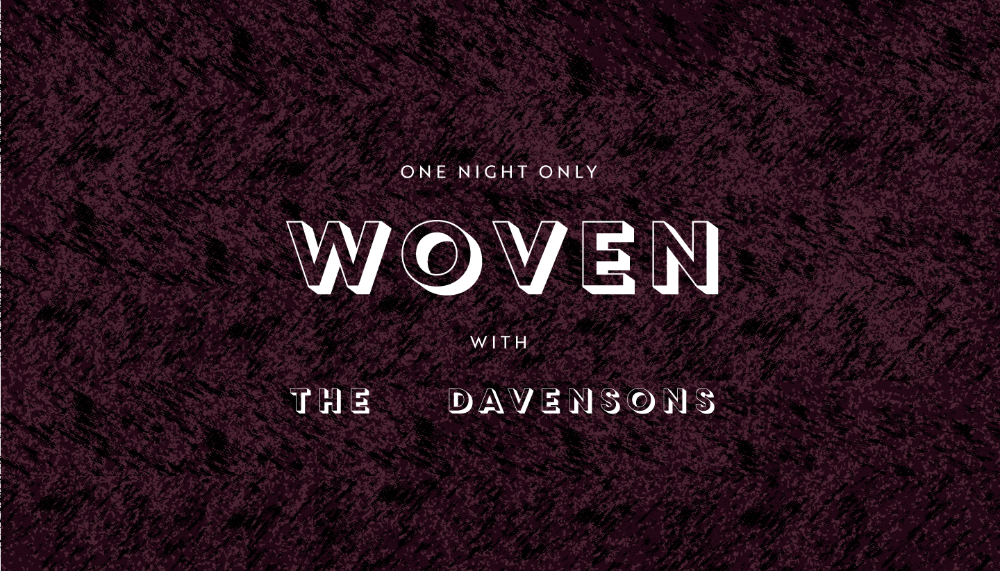 Woven with The Davensons