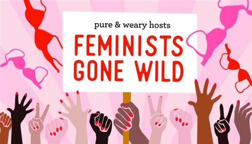 Feminists Gone Wild