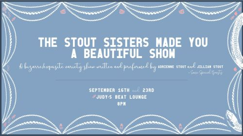 The Stout Sisters Made You a Beautiful Show