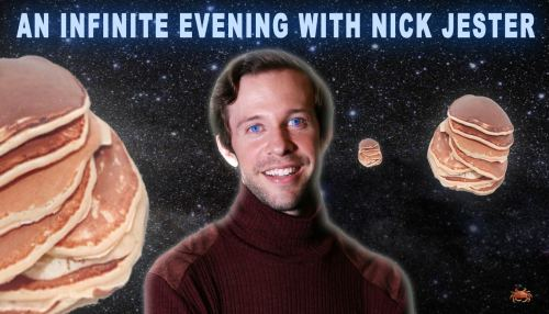 An Infinite Evening with Nick Jester