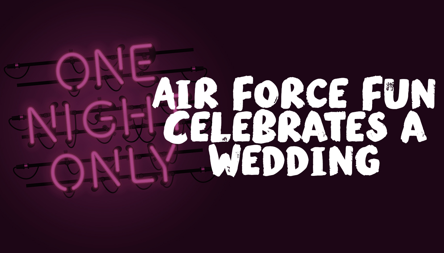 Air Force Fun Celebrates a Wedding