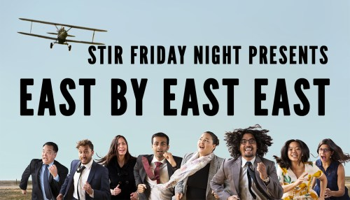 Stir Friday Night Presents: East By East East
