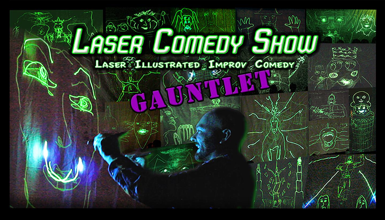 Laser Comedy Show – Gauntlet