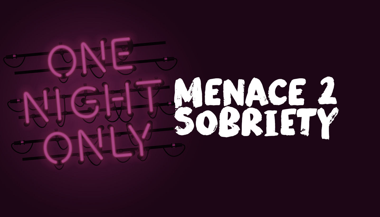 Menace 2 Sobriety