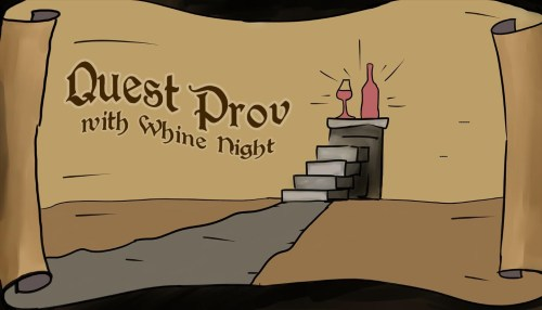 Quest Prov with Whine Night