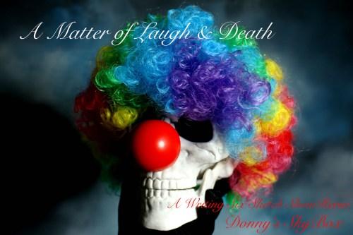 A Matter of Laugh & Death