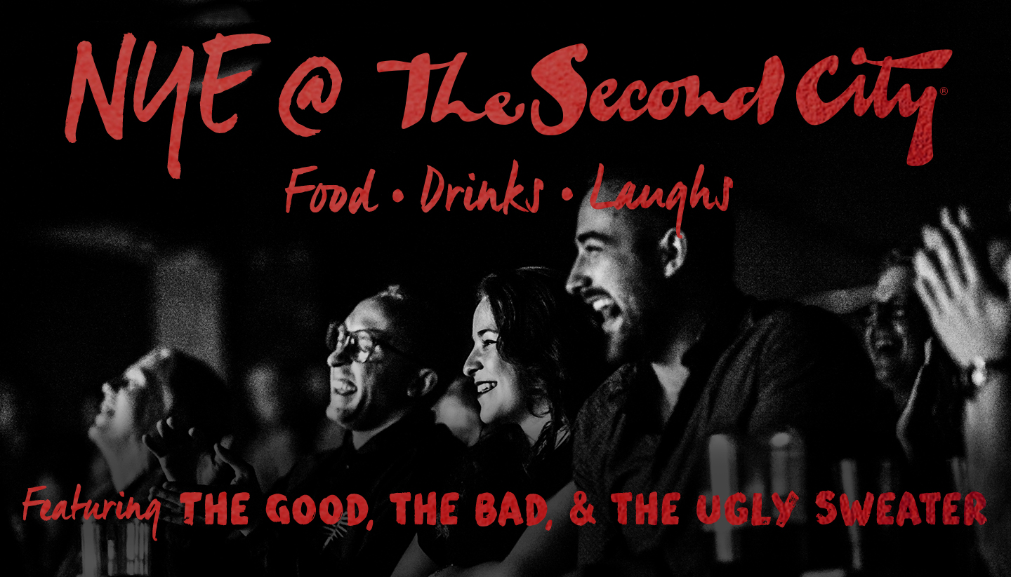 The Second City's NYE Celebration Featuring The Good, The Bad & The Ugly Sweater