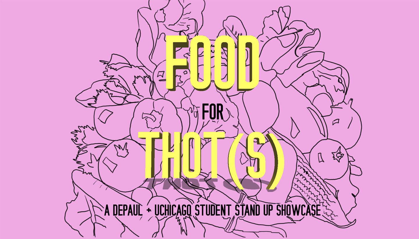 Food for Thot(s): A DePaul + UChicago Student Standup Showcase