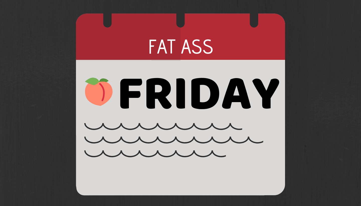 Fat Ass Friday